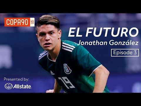Mexico's Next Star In Europe? - Jonathan Gonzalez | El Futuro: Ep 3