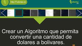 operadores – pseudocodigo (conversion dolar a bolivar)