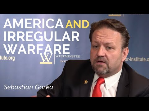 Westminster Institute - Sebastian Gorka: America and Irregular Warfare