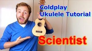 Scientist - Coldplay (Ukulele Tutorial)