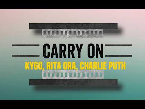 Kygo , Rita Ora - Carry On (Ft.Charlie Puth) Remix