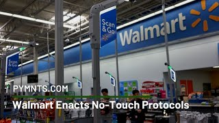 Walmart Enacts No-touch Protocols