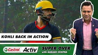 KOHLI back in FORM   BENGALURU breeze past RAJASTHAN   Castrol Activ Super Over with Aakash Chopra