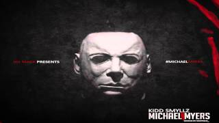 Kidd Smyllz - Michael Myers Ft Waldizi & Hd Mack (Halloween Theme)