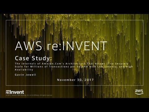 AWS re:Invent 2017: Case Study: The internals of Amazon.com's architecture that allo (CTD305)