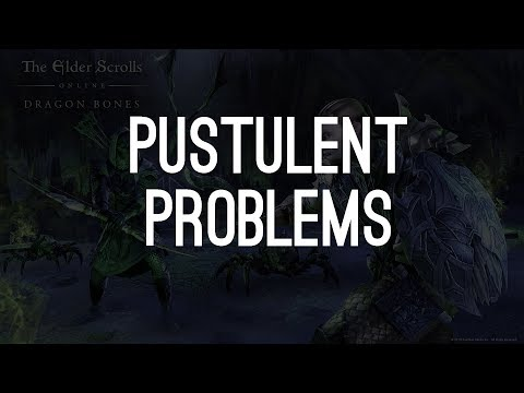 Pustulent Problems, Scalecaller Peak - Dragon Bones DLC ESO