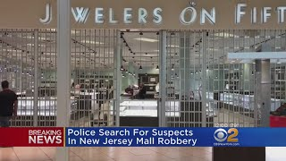 Police Search For Suspects In New Jersey Mall Robbery