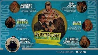 Los Distractores Morbosos de Televisa