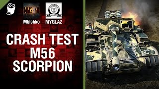 M56 Scorpion - Crash Test №15 - от Mblshko и MYGLAZ [World of Tanks]