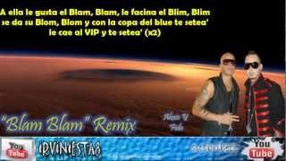 Blam Blam (Remix) (Letra) - Alexis Y Fido Ft. Cosculluela Y Nengo Flow