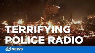 Terrifying police radio details California wildfire evacuation