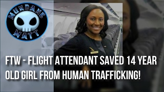 [News] FTW - Flight Attendant saved 14 year old girl from Human Trafficking!