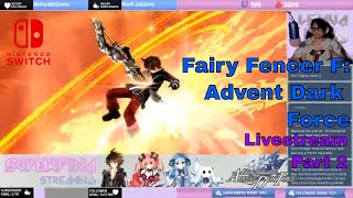 Fairy Fencer F: Advent Dark Force (Nintendo Switch) w/ LehuaJoy PART 2