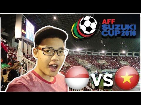AFF Suzuki Cup 2016 - Indonesia vs Vietnam VLOG !!