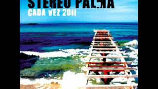 STEREO PALMA - CADA VEZ 2011 (SOUTHLAND DJ'S REMIX)