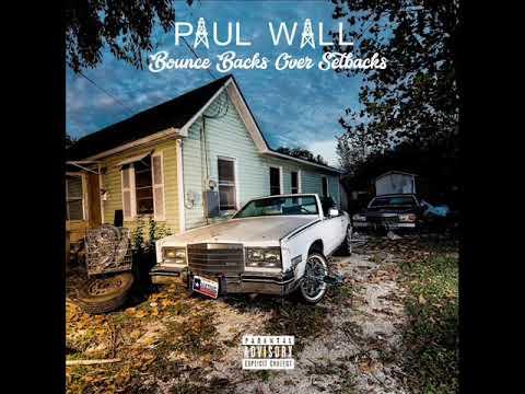 Paul Wall - Bounce Backs Over Setbacks...