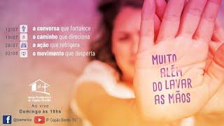 CULTO ONLINE - 02/08/2020 - MUITO ALEM DE LAVAR AS MÃOS