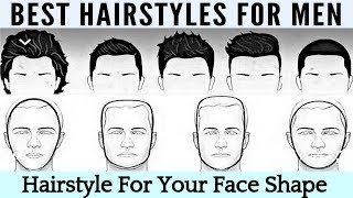 Choose The Best Hairstyle For Your Face Shape For Men | How To Pick A New Men's Hair Style