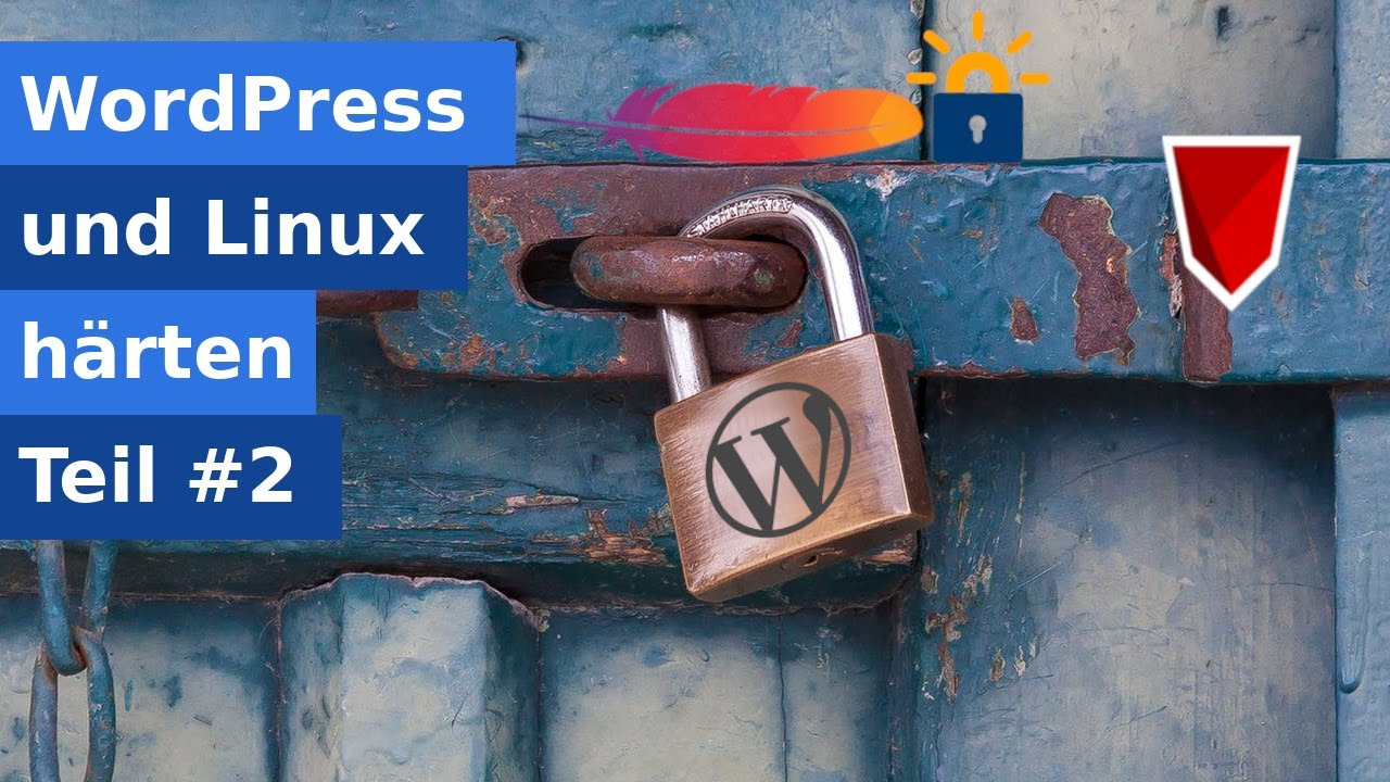 Wordpress härten - Teil 2 - Apache Config & SSL/TLS