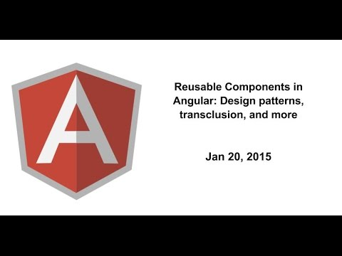 Reusable Components in Angular: Design patterns, transclusion, and more