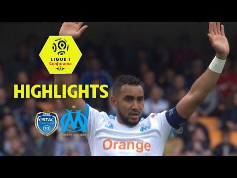Estac troyes - olympique de marseille ( 2-3 ) - highlights - (estac - om) / 2017-18