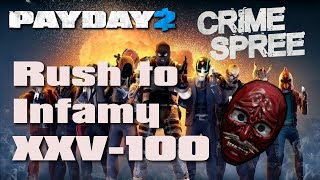 Payday 2 - Rush to Infamy XXV-100 IN 6 HOURS?! thumbnail