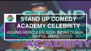 Highlight Stand Up Comedy Academy Celebrity - Agung Hercules, Sogi Indra Duaja, Saipul Jamil
