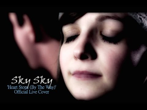 Secondhand Serenade - Heart Stops (By The Way) - Sky Sky Cover (LIVE)