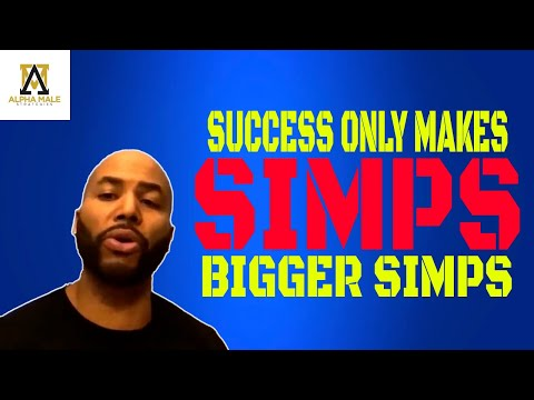 Success Only Makes Simps Bigger Simps (@The Alpha Male Strategies Show)