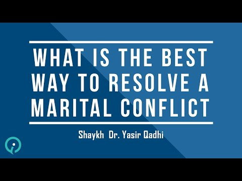 what-is-the-best-way-to-resolve-a-marital-conflict-||-shaykh-dr-yasir-qadhi