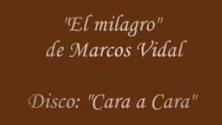 El milagro - Marcos Vidal