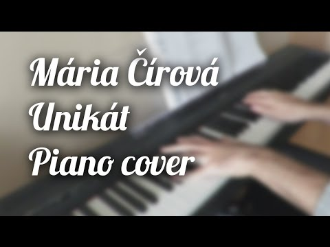 Mária Čírová - Unikát (piano cover)