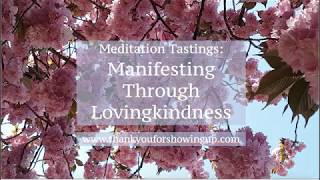 Meditation Tastings: Manifesting Through Lovingkindness
