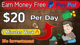 Earn $20 Per Day 🔥Free PayPal Cash / Best Make Money App 😘No Investment      100%Genuine