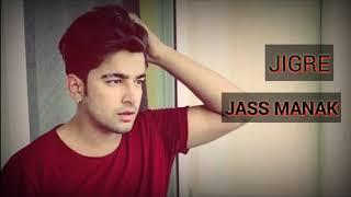 JIGRE - Jass Manak | Game Changerz | Latest Punjabi Songs 2018