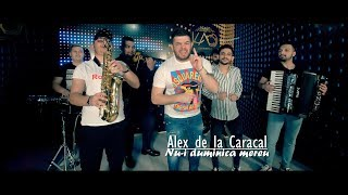 Alex de la Caracal - Nu-i duminica mereu [ Oficial video ] HIT 2019