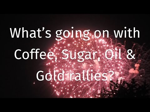 Commodity round up: What's going on with Coffee, Sugar, Oil & Gold rallies?