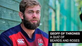 Geoff of Thrones: A Quiz of Beards and Roses