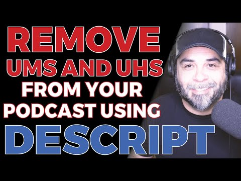 Automatically Remove Ums, Uhs and Filler Words From Your Podcast Using Descript