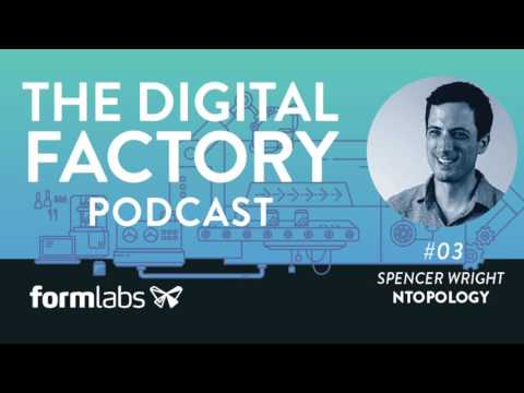 The Digital Factory Podcast #3: Metal, Lattices, and Beyond with Spencer Wright