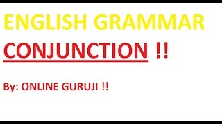 CONJUNCTION - PART 1( SSC CGL BANK PO  CLERICAL  CDS  MBA  NDA)