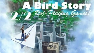 A Bird Story (2/2) Cool Story Bro! (Roj-Playing Games!) LET