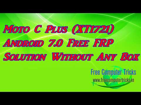 Moto C Plus XT1721 Android 7 0 Free FRP Solution Without Any Box