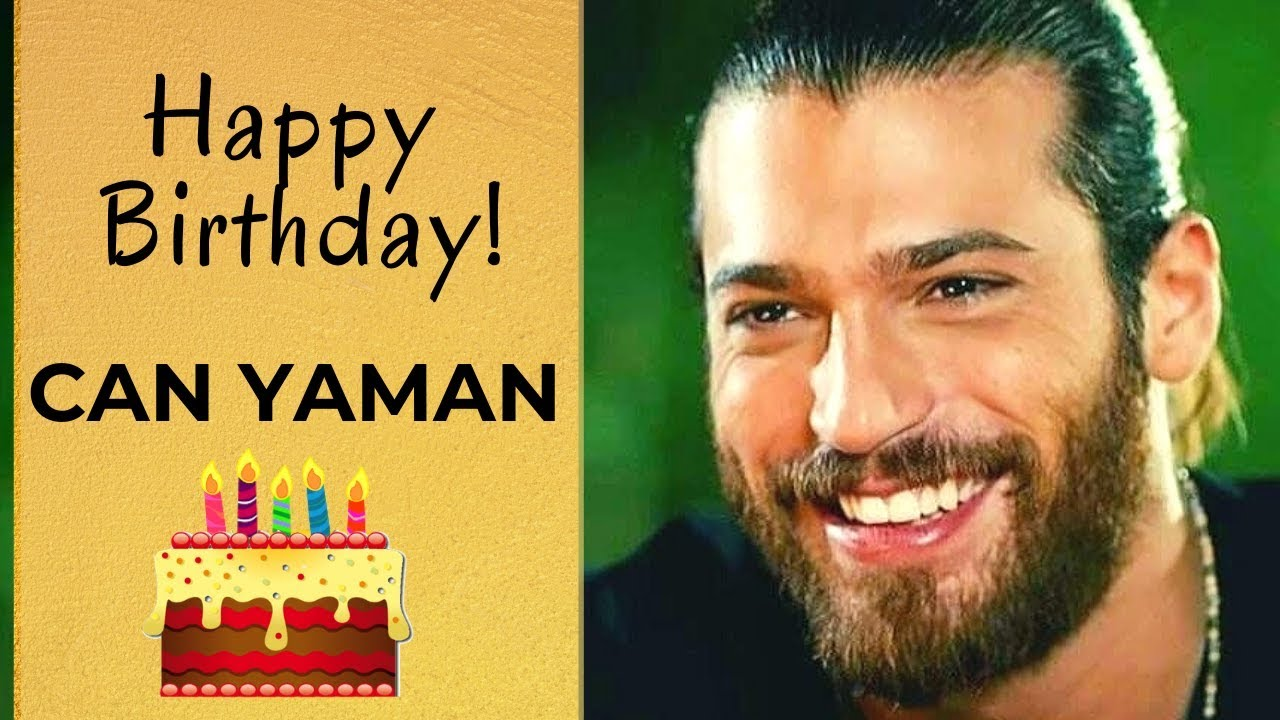 Can Yaman ❖ Happy Birthday ❖ From your fans ❖ English ❖ 2019