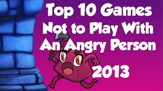 Top 10 Games NOT to play with an Angry Person