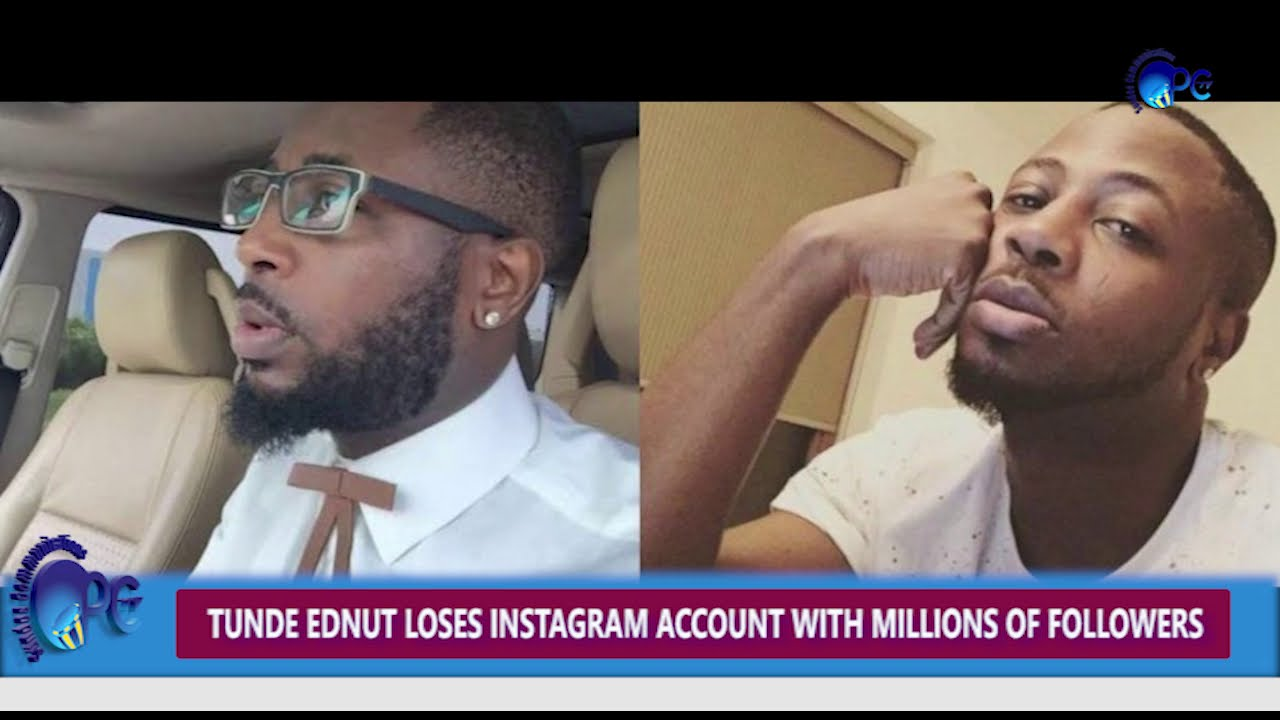 Tunde Ednut Loses Instagram Account With Millions Of Followers Youtube Instagram follower growth for tunde ednut. tunde ednut loses instagram account