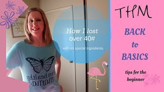 THM Beginners| Back to Basics| How I Lost 43Pounds
