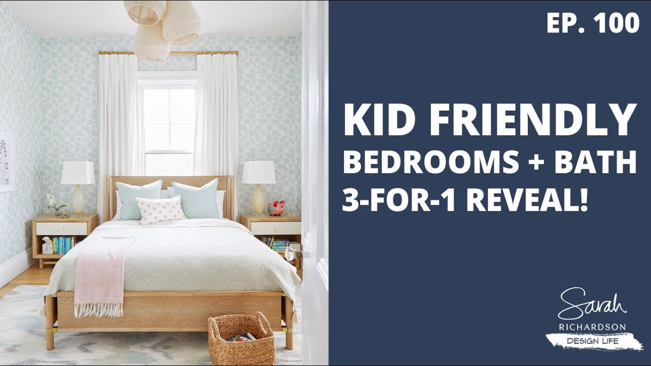 Design Life: Red Brick Redo: Kid Friendly Bedrooms + Bath, 3-for-1 reveal! (Ep. 100)