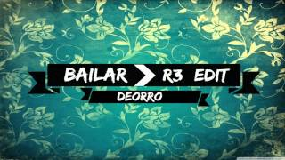 bailar deorro ft elvis crespo (R3 EDIT)