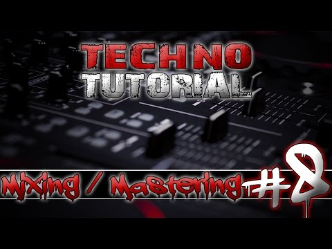 [FL Studio] Techno - Mixing & Mastering - Part #8 [Tutorial]